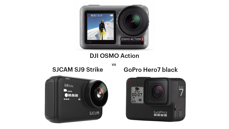 DJI Osmo Action vs GoPro Hero7 black vs SJCAM SJ9 Strike
