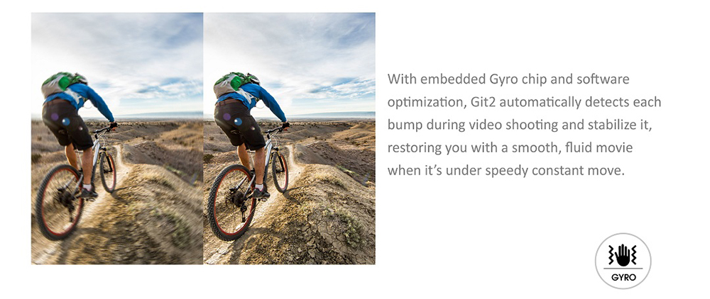 Git2 comes with built-in gyro image stabilization